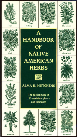 A Handbook of Native American Herbs by Alma R. Hutchens