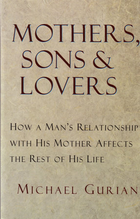 Mothers, Sons, and Lovers by Michael Gurian