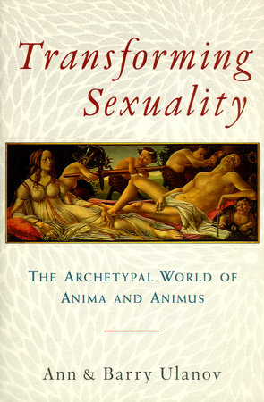 Transforming Sexuality by Ann Belford Ulanov