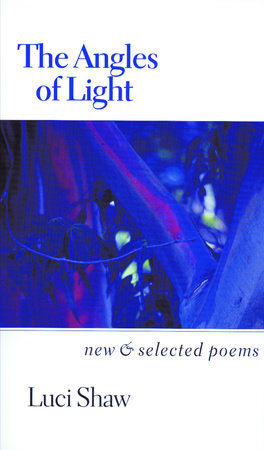 The Angles of Light by Luci Shaw