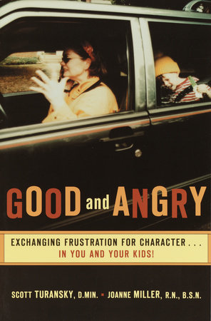 Good and Angry by Scott Turansky and Joanne Miller