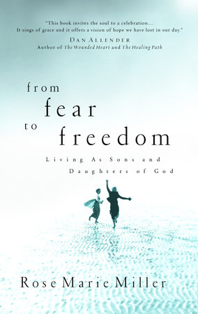 From Fear to Freedom by Rose Marie Miller