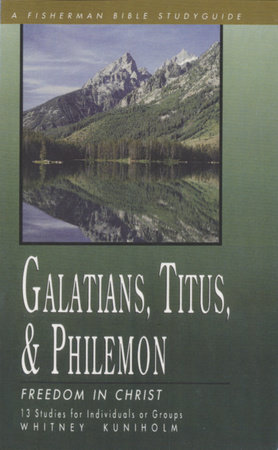 Galatians, Titus & Philemon by Whitney Kuniholm