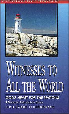 Witnesses to All the World by Jim Plueddemann and Carol Plueddemann