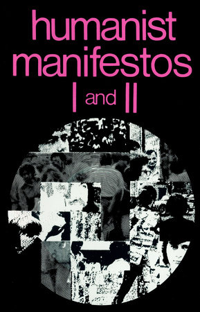 Humanist Manifestos I and II by