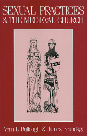 Sexual Practices and the Medieval Church by
