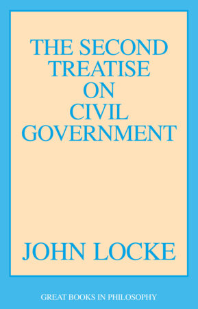 The Second Treatise on Civil Government by John Locke