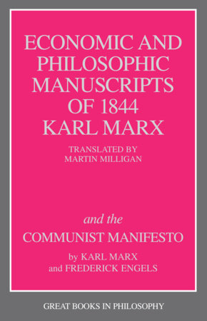 The Economic and Philosophic Manuscripts of 1844 and the Communist Manifesto by Karl Marx and Friedrich Engels