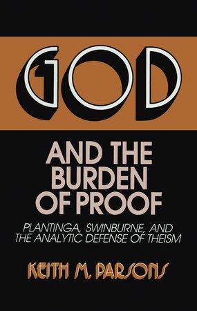 God and the Burden of Proof by Keith M. Parsons