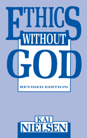 Ethics Without God by Kai Nielsen