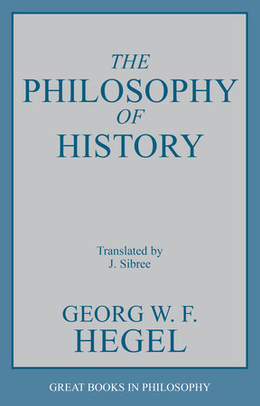 The Philosophy of History by G.W.F. Hegel