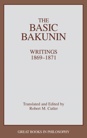 The Basic Bakunin by Robert M. Cutler