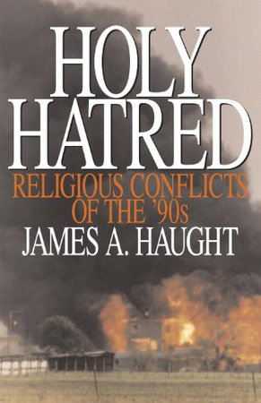 Holy Hatred by James A. Haugt