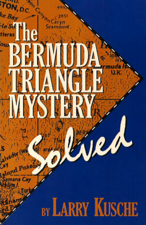 The Bermuda Triangle Mystery - Solved by Larry Kusche