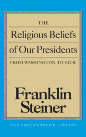 The Religious Beliefs of Our Presidents