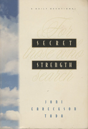 Secret Strength by Joni Eareckson Tada