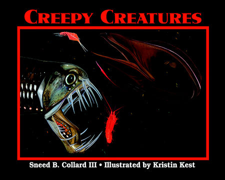Creepy Creatures by Sneed B. Collard III