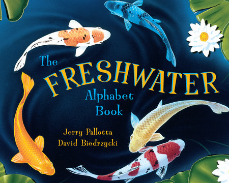 The Freshwater Alphabet Book by Jerry Pallotta