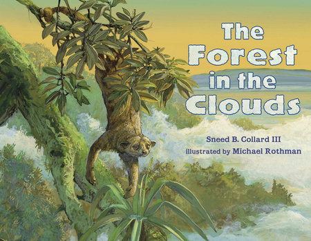 The Forest in the Clouds by Sneed B. Collard III
