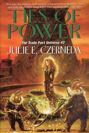 Ties of Power by Julie E. Czerneda