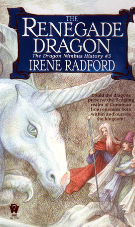 The Renegade Dragon by Irene Radford