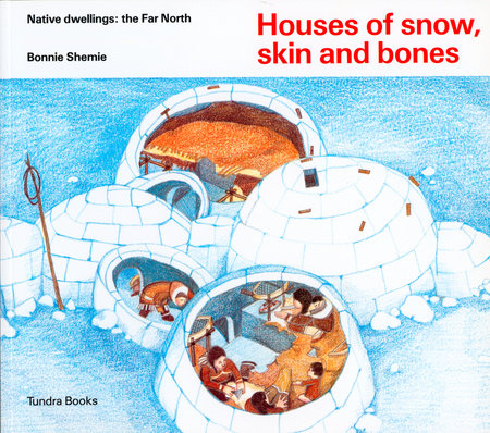 Houses of snow, skin and bones by Bonnie Shemie