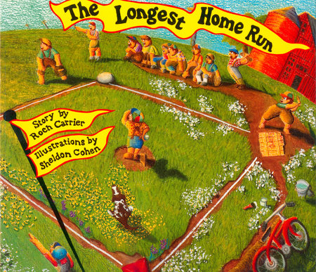The Longest Home Run by Roch Carrier