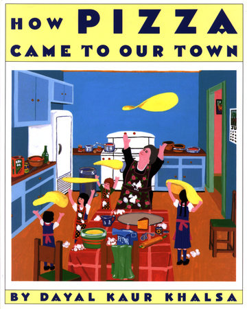 How Pizza Came to our Town by Dayal Kaur Khalsa