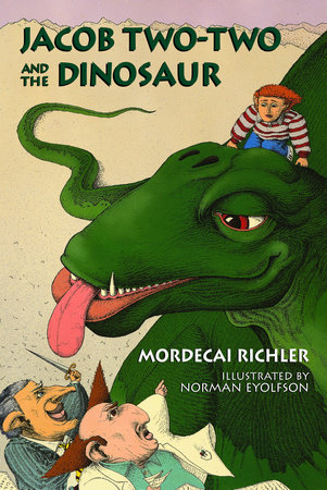 Jacob Two-Two and the Dinosaur by Mordecai Richler; illustrated by Norman Eyolfson