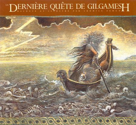 La Derniere Quete de Gilgamesh by Ludmila Zeman