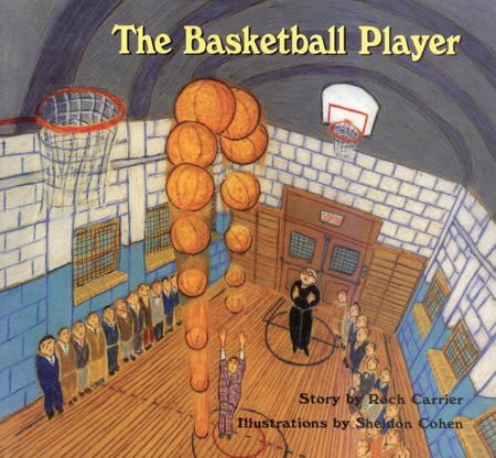 The Basketball Player by Roch Carrier