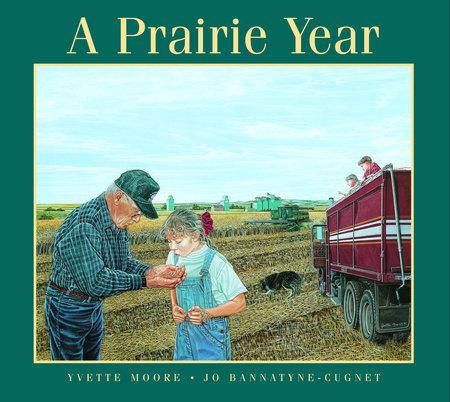 A Prairie Year by Jo Bannatyne-Cugnet