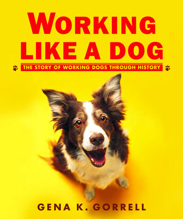 Working Like a Dog by Gena K. Gorrell