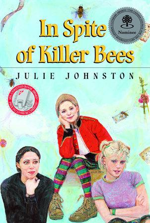 In Spite of Killer Bees by Julie Johnston