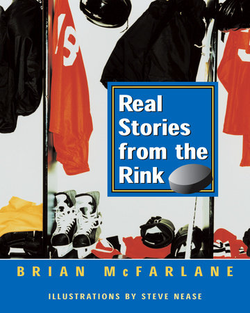 Real Stories from the Rink by Brian Mcfarlane