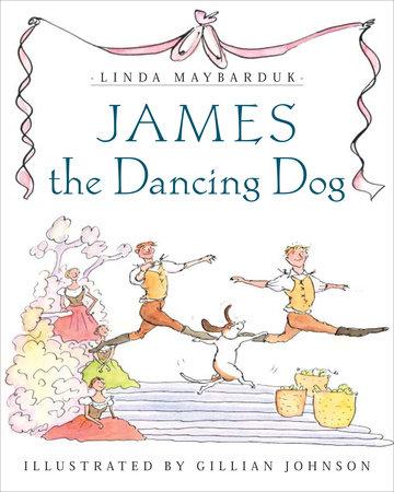 James the Dancing Dog by Linda Maybarduk