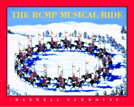 The RCMP Musical Ride by Maxwell Newhouse