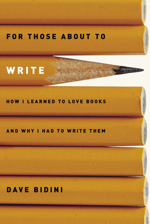 For Those About to Write by Dave Bidini