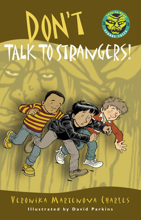 Don't Talk to Strangers! by Veronika Martenova Charles
