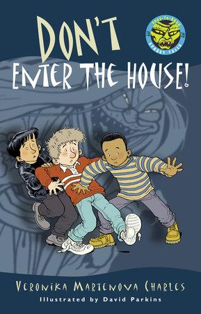 Don't Enter the House! by Veronika Martenova Charles
