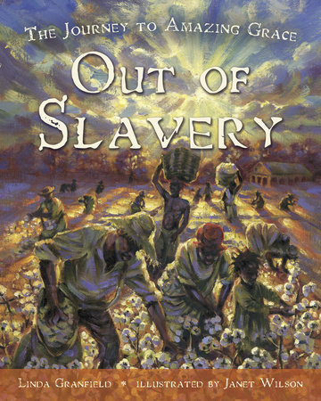 Out of Slavery by Linda Granfield