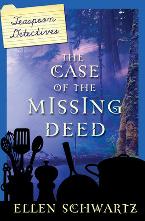 The Case of the Missing Deed by Ellen Schwartz