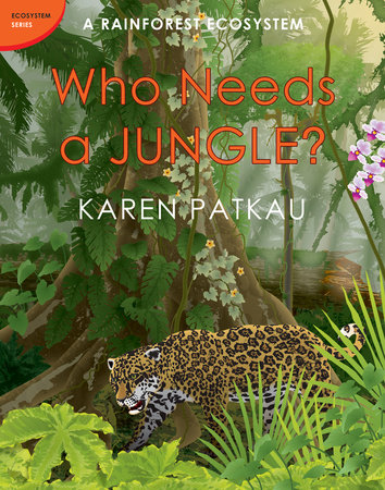 Who Needs a Jungle? by Karen Patkau
