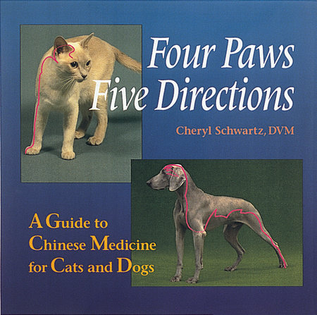 Four Paws, Five Directions by Cheryl Schwartz and Mark Ed. Schwartz