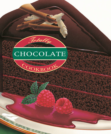 Totally Chocolate Cookbook by Helene Siegel and Karen Gillingham
