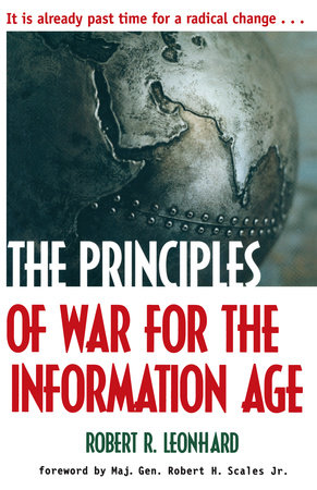 The Principles of War for the Information Age by Robert Leonhard