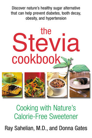 The Stevia Cookbook by Ray Sahelian