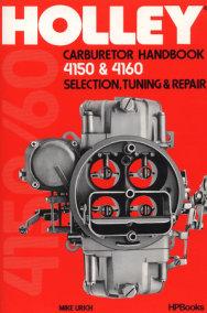 Holley Carburetor Handbook, Models 4150 & 4160