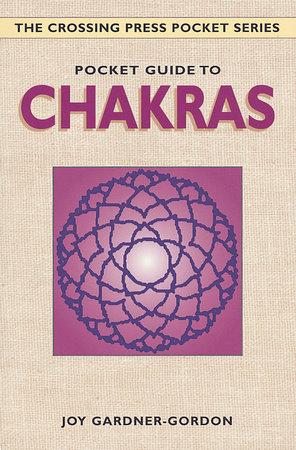 Pocket Guide to Chakras by Joy Gardner-Gordon and Gardner-Gordon