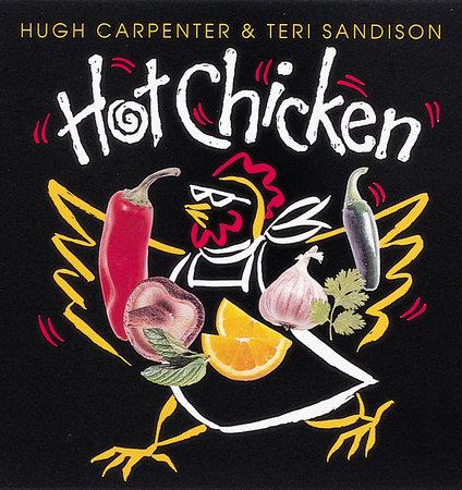 Hot Chicken by Hugh Carpenter and Teri Sandison